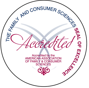 THE FAMILY AND CONSUMER SCIENCES SEAL OF EXCELLENCE - Accredited - Accredited by the American Association of Family and Consumer Sciences
